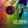 Loft Radio 27 Ft Hus, Gaby Duran, J.Robb, Oddisee, Jippy, Kev Choice, Swarvy, SpyMusic + more!!!