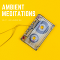 Ambient Meditations Vol 17 - LoFi Lounge Mix