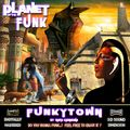 """Funkytown """"Planet Of The Funk"""""""