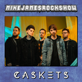 Caskets Interview on This Weeks Show - 10.05.2021