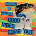 GOOD VIBES COME OUT