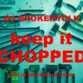 DJ Broken Yolk - Keep It Chopped