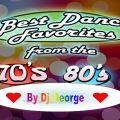 BEST DANCE FAVORITES FROM THE 70's 80's