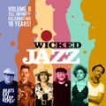 Wicked Jazz Sounds Vol. 8 Till Infinity: Celebrating 18 Years (2020)
