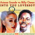 Ariana vs Billy - Into You Loverboy (2020 mastermixer.nl Mashup!)
