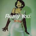 Really You // Episode 73