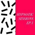 Hypnotic Sessions 1