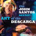 John Santos - Art of the Descarga