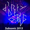 Dirty Doering Subsonic Festival Mix 2015