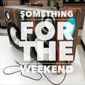 Something For The Weekend with Andy Spencer, Show 035