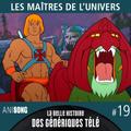 La Belle Histoire des Génériques Télé #19   Les Maîtres de l'Univers