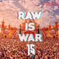 Raw Is War #15 XTRA RAW   by Melvje