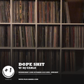 Dope Shit Episode 5 (+1 Radio)