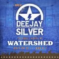Watershed 2016!! Mixed by Dee Jay Silver