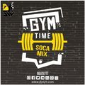Gym Time Vol.1 (Soca Mix) | Soca Mixtape | Gym Mix | DJ Sly TT
