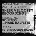 Sheer Velocity Radio Archive 25th April 2021