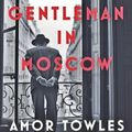 A Gentleman in Moscow, by Amor Towles, broadcast August 27, 2019