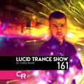 Chris Rane's Lucid Trance Show 161