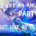FLY LIKE AN ANGEL 08-08-2021 LIVE SET BY LKT