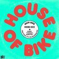 House Of Bike 013 [15DEC2020]