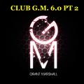 Club G.M. 6.0 part 2