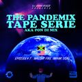 THE PANDEMIX TAPE SERIE by Judah Roger episode 7 guest: Walshy Fire (Miami USA) pon di mix