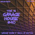 This Is GARAGE HOUSE #40 - Garage House 5 Build Up Edition - 02-2020