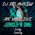 12.9.21 FRESH SUNDAY DNB AND JUNGLE MR IMPULSIVE & KID MARSHY