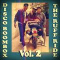 Disco Boombox Vol. 2 (The Ruff Ride) (RoNNy HaMMoND iN ThE MiXx)