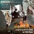 e s p e r p e n t o #35 with RM (live) (Threads*VITTORIO VENETO) - 27-Apr-21