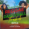 REGGAE & DANCEHAL DOUBLE TREAT MIX - DJ BLEND FT. DJ DIMORE