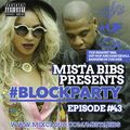 Mista Bibs - #BlockParty Episode 43 (Current R&B, Hip Hop & Afrobeats)