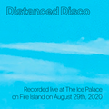 Distanced Disco:  Recorded Live at The Ice Palace