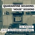 "DJ PAULO - ""QUARANTINE HOUSE SESSIONS"" Vol 1 (03.27.2020)"