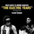 "Cloud Danko - Miles Davis VS Herbie Hancock - ""The Electric Years"""
