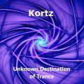 Unknown Destination of Trance ep. 2 - Kortz