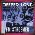 FM STROEMER - Deeper Love Essential Housemix April 2021 | www.fmstroemer.de