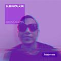 Guest Mix 025 - Sleepwalker [16-06-2017]