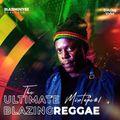 The Ultimate Blazing Reggae Mixtape #1