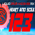HEART AND SOUL DNB Ep . 123 [Liquid / Drum & Bass Mix]