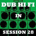 Dub Hi Fi In Session 28