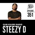 Club Killers Radio #351 - Steezy D (B-Day Mix)