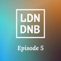 THE LONDON DRUM AND BASS SHOW: EPISODE #5