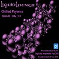Liquid Lounge - Chilled Psyence (Episode Forty Five) Digitally Imported Psychill January 2018