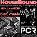 HouseBound - 16th June 2021 .. Ft. DJ Keef Woods (BoomBox Stereo / Beathearder)