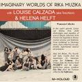 Imaginary Worlds of Rika Muzika with Louise Calzada (aka Toro/Azor) and Helena Helft // 09-05-2021
