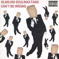 50,000,000 Soulwax Fans Can't Be Wrong [Disc.1]
