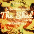 The Shed Vol#21 The Quarantined Session ( Afro Beat Mashup )