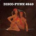 Disco-Funk Vol. 249 *** 6 years on Mixcloud! ***