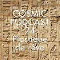 Cosmic Delights - Podcast 24 - Plastique de rêve